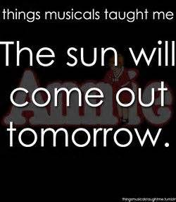 The Sunll Come Out Tomorrow by The Sun Will Come Out Tomorrow Things Musicals Taught Me
