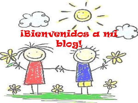bienvenidos a mi blog bienvenido a mi blog