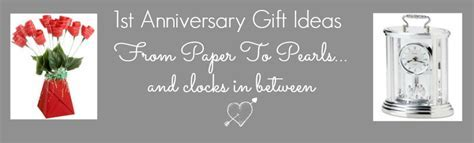 1st Wedding Anniversary Gifts Ideas From Paper To Pearls