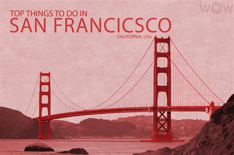 best airbnbs in san francisco top 10 things to do in san francisco wow travel