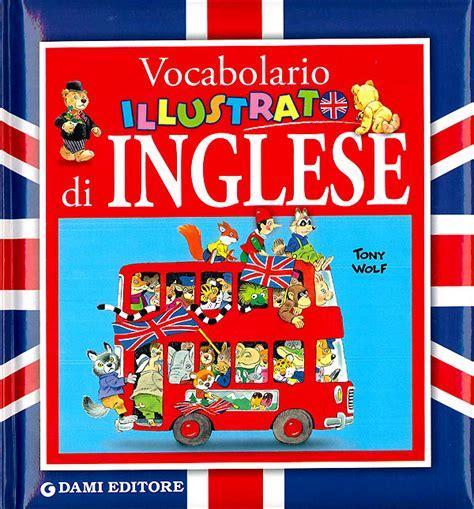 dispense di inglese pdf vocabolario illustrato di inglese pdf giunti scuola store