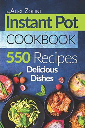 instant pot cookbook 550 delicious dishes recipes