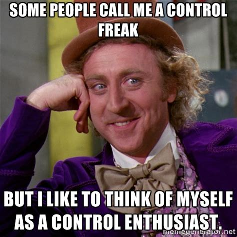 Control Freak Meme - control freak memes image memes at relatably com