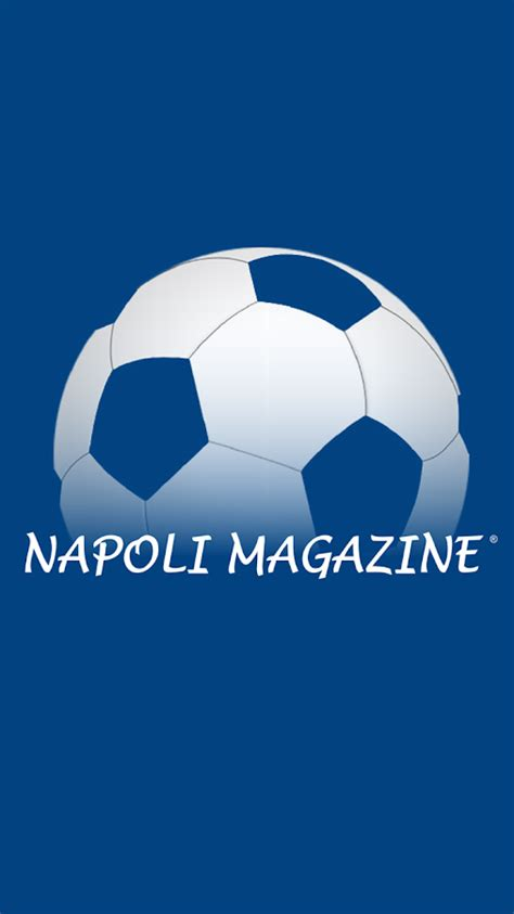 napolimagazine mobile napoli magazine android apps on play
