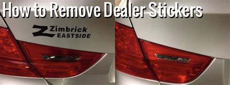 How To Take A Dealer Sticker Car how to remove dealer decal car tips