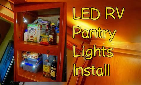 adding lights to trailer adding led lighting to my rv kitchen pantry