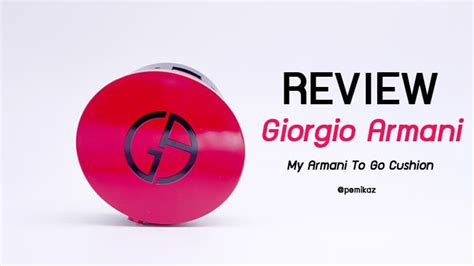 Giorgio Armani Cushion Spf23 890rb review giorgio armani my armani to go cushion จะโกลว
