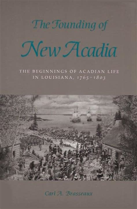 democratic beginnings founding the western states books the founding of new acadia the beginnings of acadian