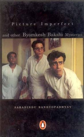 Picture Imperfect And Other Byomkesh Bakshi Mysteries