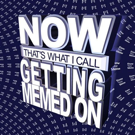 Now What Meme - now that s what i call music know your meme