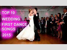 Top 10 Wedding First Dance Songs 2015 - YouTube Wedding Dance Music 2015