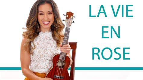 tutorial piano la vie en rose la vie en rose ukulele tutorial and play along chords