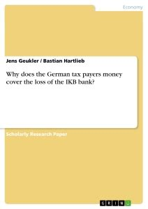 ikb bank login why does the german tax payers money cover the loss of the