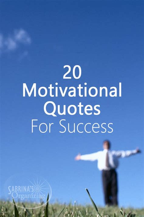 20 Inspiring Quotes About 20 motivational quotes for success sabrina s organizing