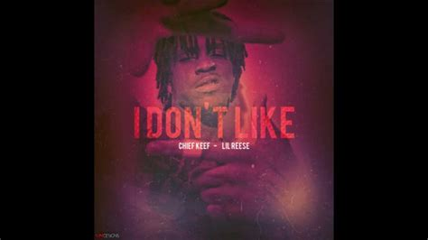 chief keef dont like chief keef ft lil reese i don t like instrumental prod
