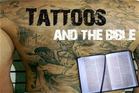 tattoo in the bible questions should believers get tattoos what does the lord and the