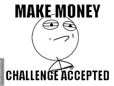 Make Money With Memes - make money challenge accepted legendary meme generator
