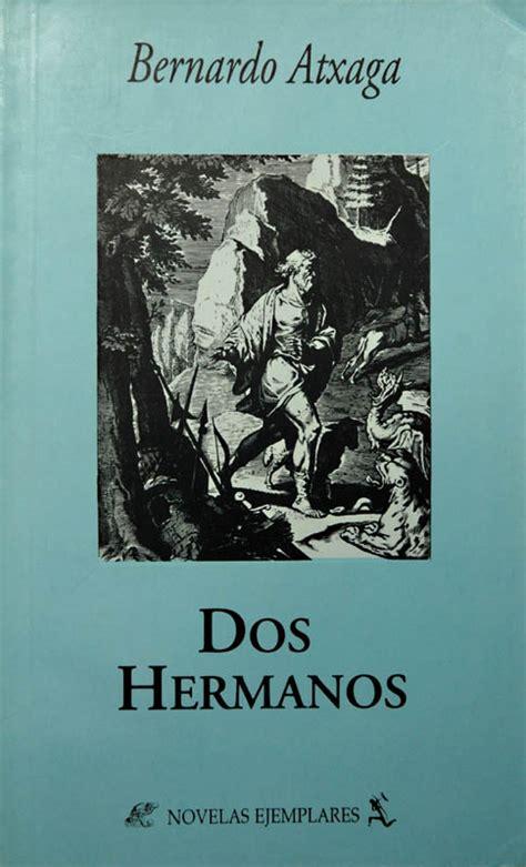 libro prophet 2 hermanos ver tema dos hermanos bernardo atxaga 161 161 193 brete libro foro sobre libros y autores