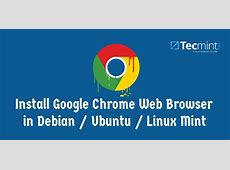 How to Install Google Chrome 75 On RHEL/CentOS 7 and Fedora 30 Install Firefox Linux