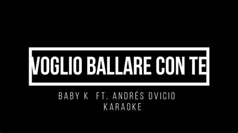 voglio te testo karaoke baby k ft andres dvicio voglio ballare con te
