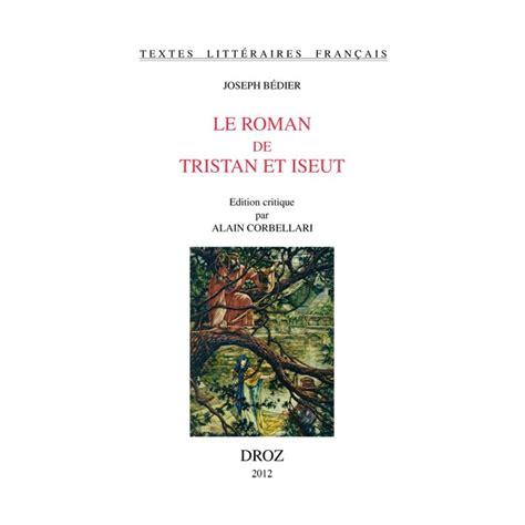 libro le roman de tristan le roman de tristan et iseut librairie droz