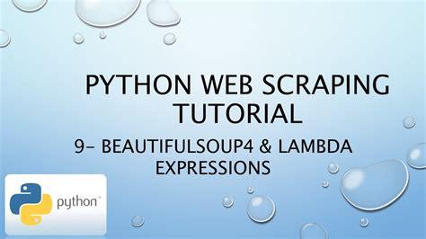 tutorial lambda c python web scraping tutorial 9 beautifulsoup4 lambda