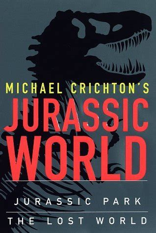 libro jurassic park a novel jurassic world jurassic park the lost world by michael crichton reviews discussion