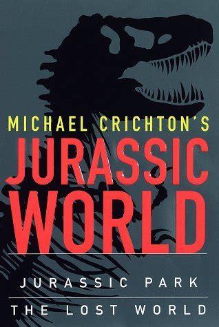 The Lost World A Novel Jurassic Park Ebook E Book jurassic world jurassic park the lost world by michael crichton reviews discussion