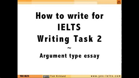 How To Write An Essay Ielts by Yes Ielts Writing Task 2 Tutorial 1 Intro Argument Type Essay