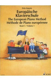 libro the european piano method kniha europaische klavierschule the european piano method fritz emonts knihy abz cz