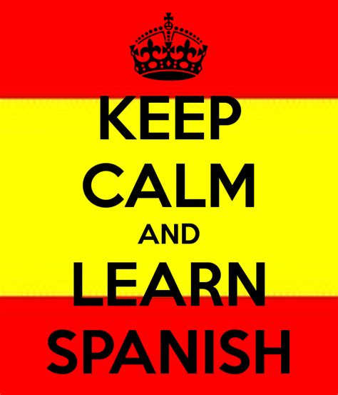 learn spanish in a keep calm and learn spanish poster rosemberg keep calm o matic