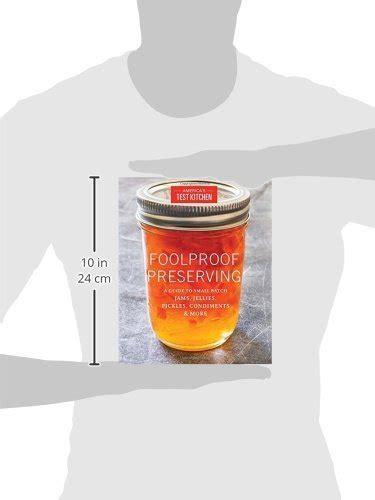 Pdf Foolproof Preserving Jellies Pickles Condiments by Foolproof Preserving A Guide To Small Batch Jams Jellies
