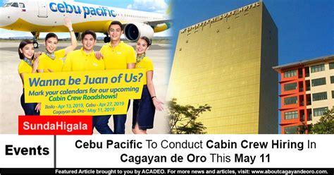 cabin crew hiring cebu pacific to conduct cabin crew hiring in cagayan de