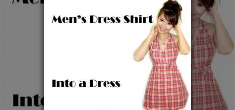 how to turn your man on in the bedroom how to make a diy dress from a mans dress shirt fashion