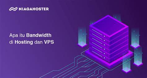 pengertian bandwidth  hosting  vps lengkap