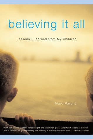 Believing It All Lessons I Learned From My Children By
