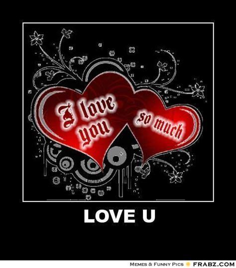 I Love U Meme - love u i love you so much meme generator posterizer
