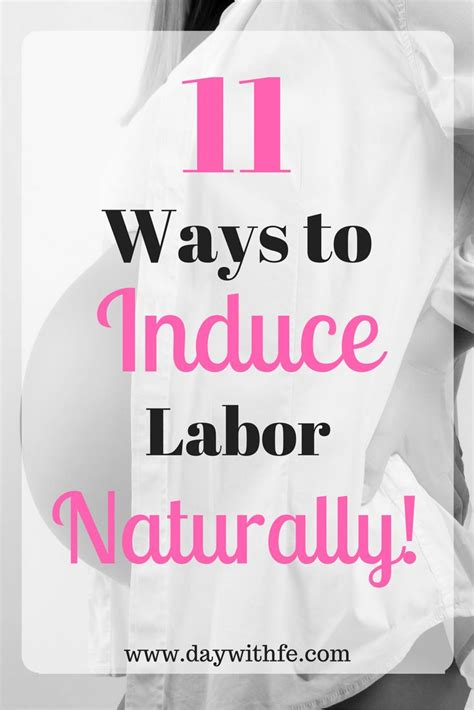 8 Ways To Induce Labour by The 25 Best Naturally Induce Labor Ideas On