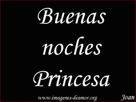 imagenes que digan buenas noches princesa im 225 genes de buenas noches princesa im 225 genes