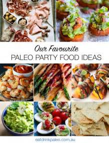 paleo party finger food ideas eat drink paleo