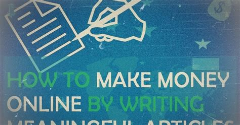 How To Make Money Online Articles - how to make money online by writing meaningful articles