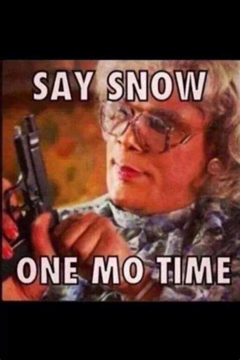 Hate Snow Meme - 118 best images about weather it can brighten your