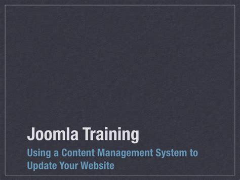 joomla tutorial powerpoint using the joomla content management system to update your