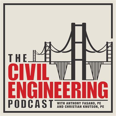 Civil Engineering 6 the civil engineering podcast civil engineering career