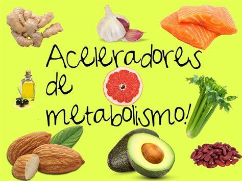 que alimentos aceleran el metabolismo top 10 alimentos que aceleran tu metabolismo