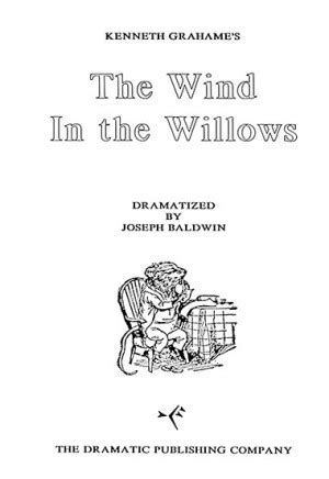 The Wind in the Willows by Baldwin (Full-length Play)