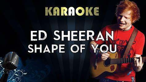 download mp3 sing by ed sheeran ed sheeran shape of you official karaoke version