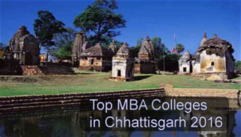 Mba In Raipur by Top Mba Colleges In Chhattisgarh 2016