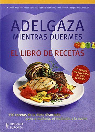 adelgaza mientras duermes el libro de recetas spanish edition pdfsr com