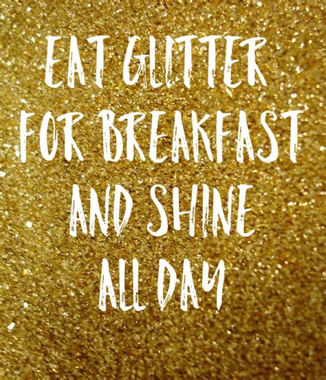 Shine Quotes Promotion Shop For Eat Glitter For Breakfast And Shine All Day Poster Rrr